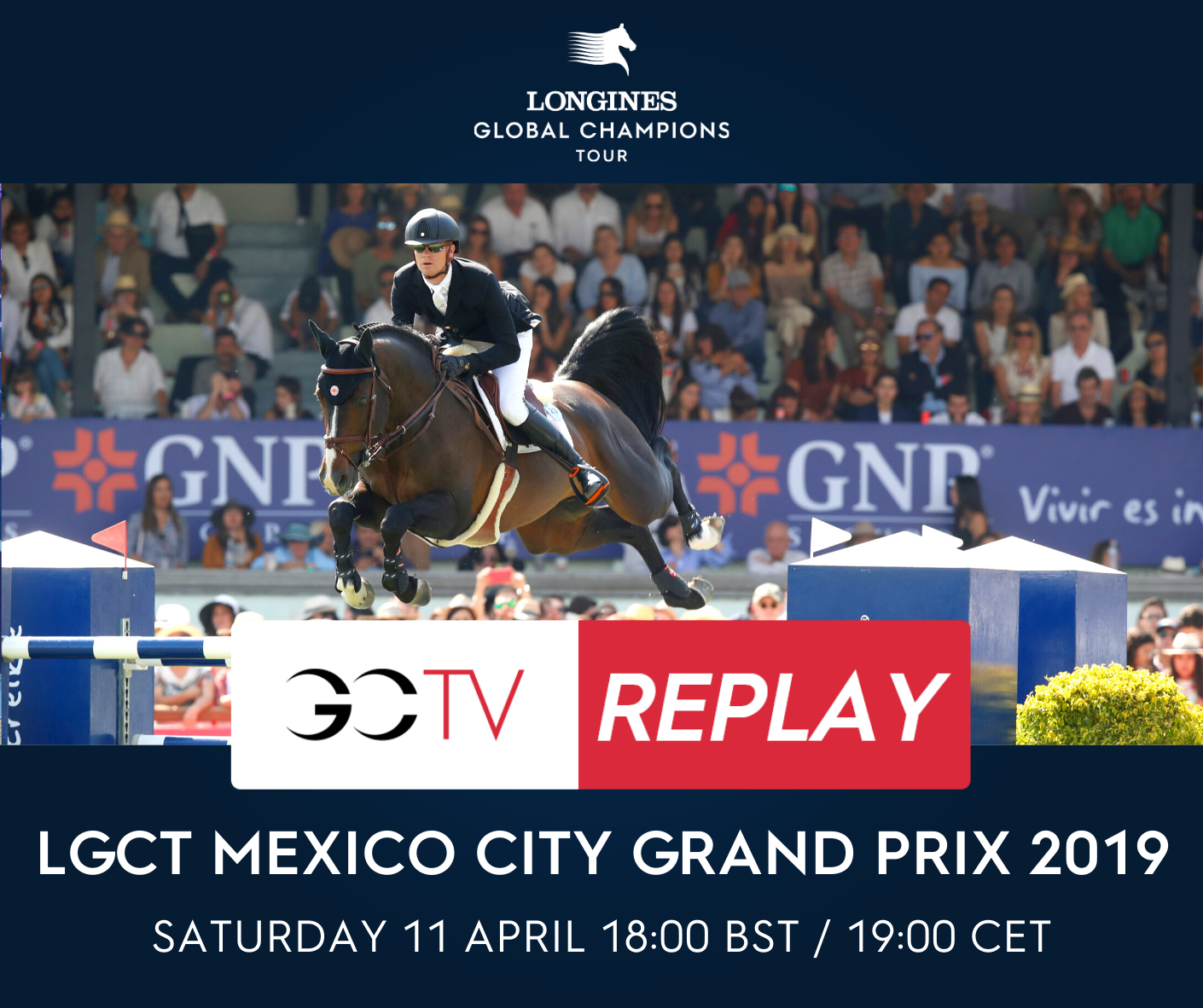 Tip: rewatch the Longines Global Champions Tour Mexico City Grand Prix 2019